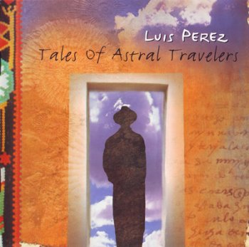 Luis Perez - Tales of Astral Travelers (1998)