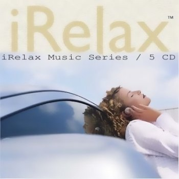 iRelax Music Series / 5 CD (2006 - 2007)