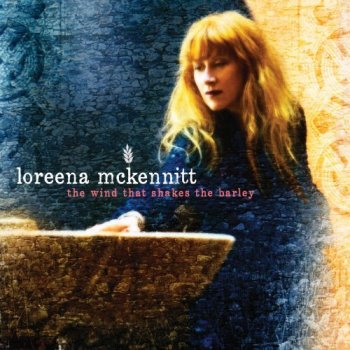 Loreena Mckennitt - The Wind That Shakes The Barley (2010)
