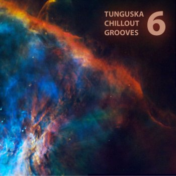 Tunguska Chillout Grooves vol.6 (2010)