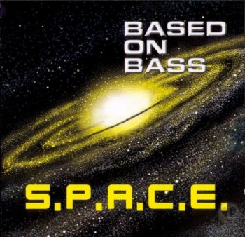 Based On Bass - S.P.A.C.E. (2001)