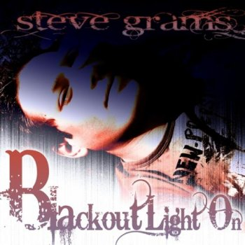 Steve Grams - Blackout Light On (2010)