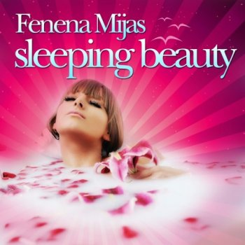 Fenena Mijas - Sleeping Beauty (2010)