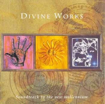 Divine Works - Soundtrack To The New Millennium (1997)