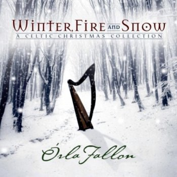 Orla Fallon - Winter, Fire And Snow (2010)