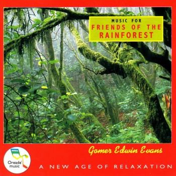 Gomer Edwin Evans - Music For Friends Of The Rainforest (1993)