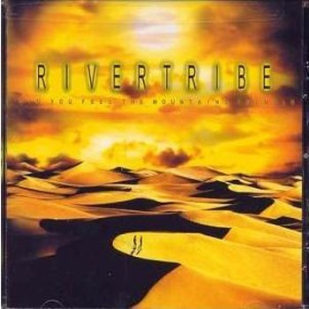 Rivertribe - Did You Feel The Mountains Tremble (2002)