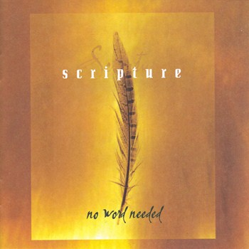 Scripture - No Word Needed  (1998)