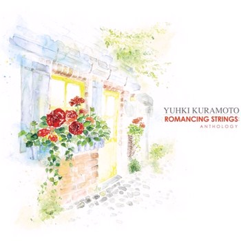 Yuhki Kuramoto - Romancing Strings. Anthology (2011)