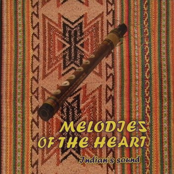 Melodies Of The Heart Indian's Sound (2011)