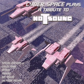 Cyber Space - Cyber Space Plays a Tribute to Hotsound (2011)