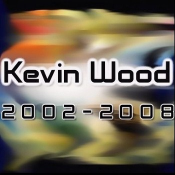 Kevin Wood (2002-2008)