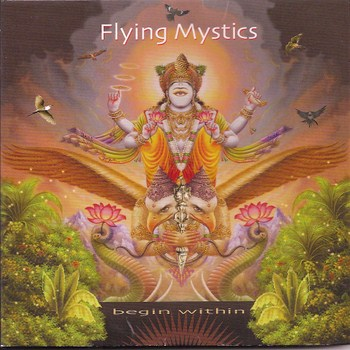 Flying Mystics - Begin Within  (2009)