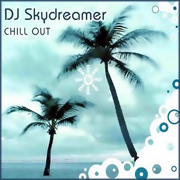 DJ Skydreamer - Chill Out (2006)