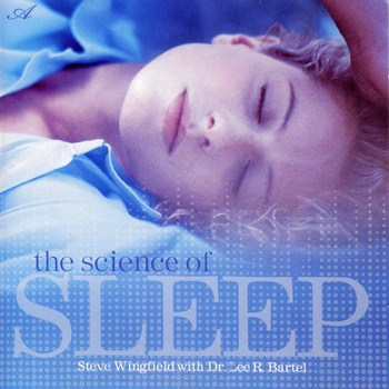 Steve Wingfield & Dr. Lee R. Bartel - The Science of Sleep (2002)