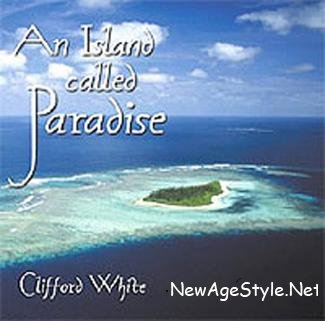 Clifford White - An Island Called Paradise (2003)