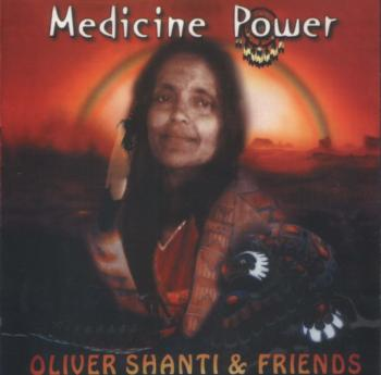 Oliver Shanti & Friends - Medicine Power (2000)