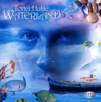 Tonci Huljic - Waterland (2009)