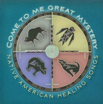 Come To Me Great Mystery - Native American Healing Songs (2008)