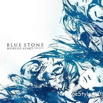 Blue Stone - Worlds Apart: Remixed (2007)