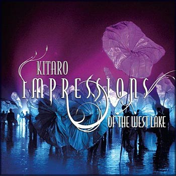 Kitaro - Impressions Of The West Lake (2009)