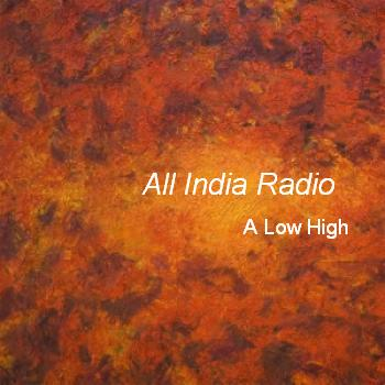 All India Radio - A Low High (2009)