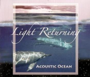 Acoustic Ocean - Light Returning (2008)