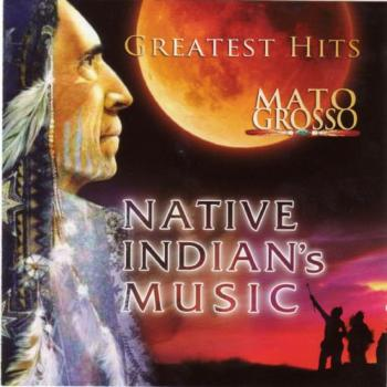 Mato Grosso - Native Indian's Music (2006)