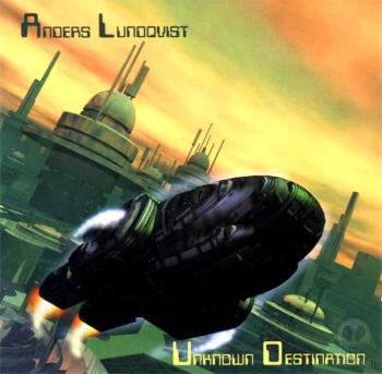 Anders Lundqvist - Unknown Destination (2001)
