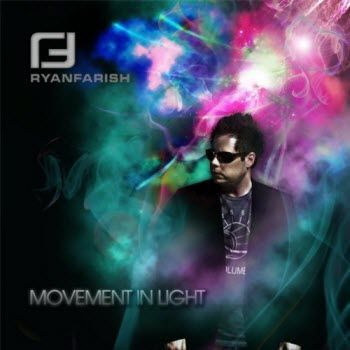 Ryan Farish - Movement In Light (2009)