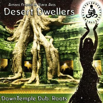Desert Dwellers - Down Temple Dub: Roots (2009)