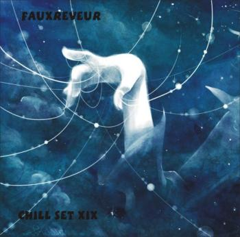 FauxReveur - Chill Set XIX (2009)