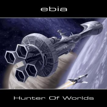 Ebia - Hunter Of Worlds (2009)