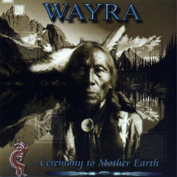 Wayra - Ceremony To Mother Earth (2005)