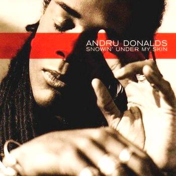 Andru Donalds - Snowin' Under My Skin (1999)