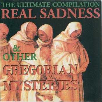 Real Sadness & Other Gregorian Mysteries (1990)