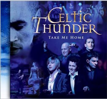 Celtic Thunder - Take Me Home (2009)