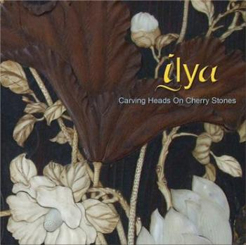 Ilya - Carving Heads On Cherry Stones (2009)