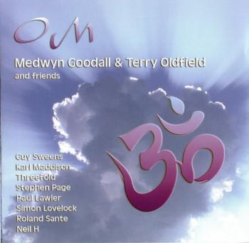Medwyn Goodall, Terry Oldfield & Friends - Om (2006)