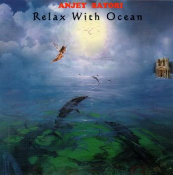 Anjey Satori - Relax With Ocean (2009)