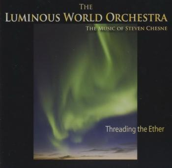 The Luminous World Orchestra - Threading the Ether (2009)