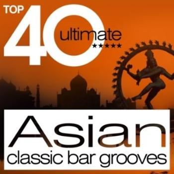 Top 40 Ultimate Asian: Classic Bar Grooves (2009)