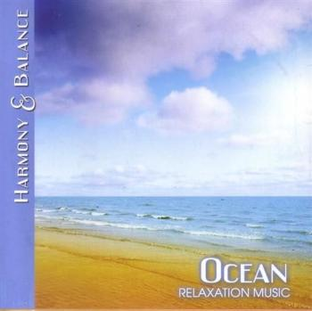 Harmony And Balance: Relaxation Music-Ocean (2009)