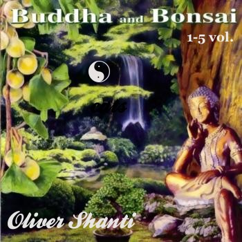 Oliver Shanti & Friends - Buddha and Bonsai Vol.1-5 (1984-2005)