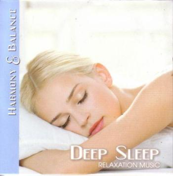 Harmony & Balance - Relaxation Music - Deep Sleep (2009)