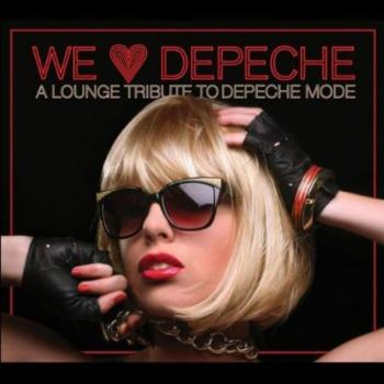 We Love Depeche - A Lounge Tribute to Depeche Mode (2009)