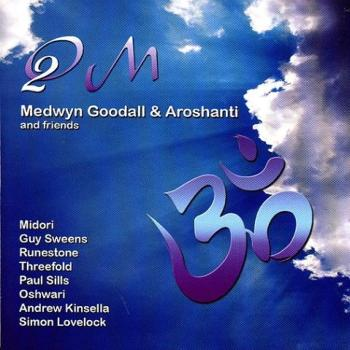 Medwyn Goodall, Aroshanti & Friends - Om 2 (2009)