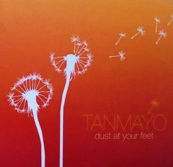 Tanmayo - Dust At Your Feet (2009)