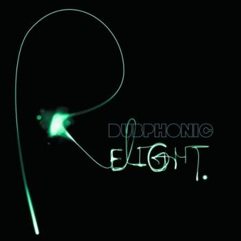 Dubphonic - Relight (2009)