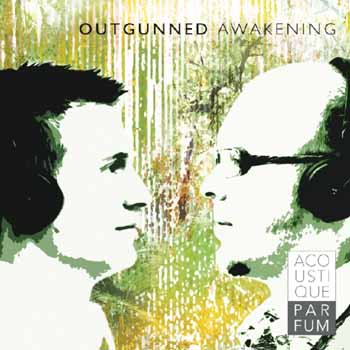 Acoustique Parfum - Outgunned Awakening (2009)